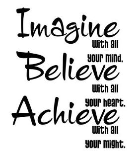 Imagine. beliefe, achieve