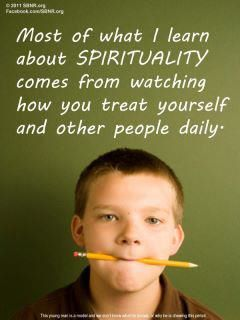 Spirituality is leared by observing adults